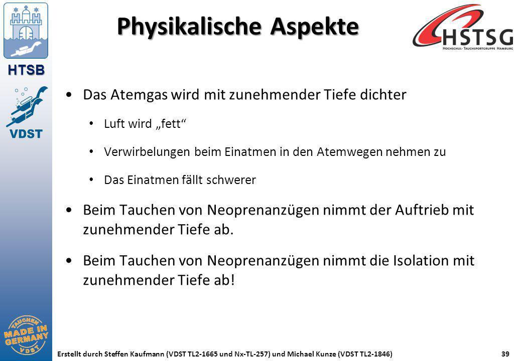 HTSB Erstellt durch Steffen Kaufmann (VDST TL2-1665 und Nx-TL-257) und Michael Kunze (VDST TL2-1846)39 Physikalische Aspekte Das Atemgas wird mit zune