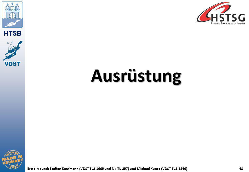 HTSB Erstellt durch Steffen Kaufmann (VDST TL2-1665 und Nx-TL-257) und Michael Kunze (VDST TL2-1846)43 Ausrüstung