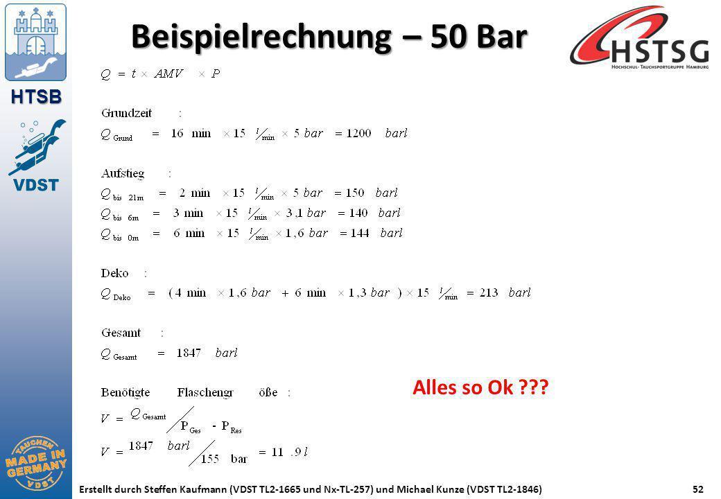 HTSB Erstellt durch Steffen Kaufmann (VDST TL2-1665 und Nx-TL-257) und Michael Kunze (VDST TL2-1846)52 Beispielrechnung – 50 Bar Alles so Ok ???