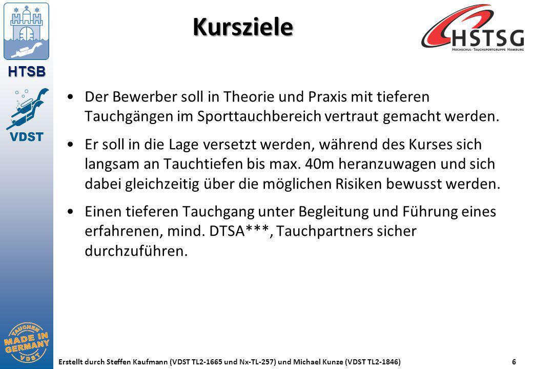 HTSB Erstellt durch Steffen Kaufmann (VDST TL2-1665 und Nx-TL-257) und Michael Kunze (VDST TL2-1846)6 Kursziele Der Bewerber soll in Theorie und Praxi