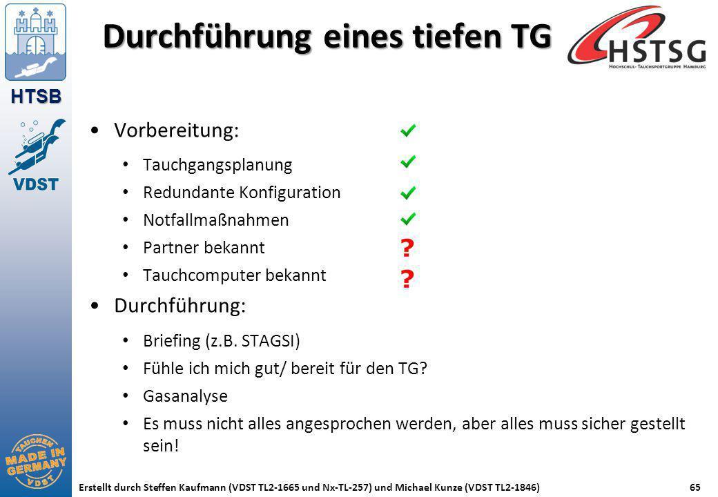 HTSB Erstellt durch Steffen Kaufmann (VDST TL2-1665 und Nx-TL-257) und Michael Kunze (VDST TL2-1846)65 Vorbereitung: Tauchgangsplanung Redundante Konf