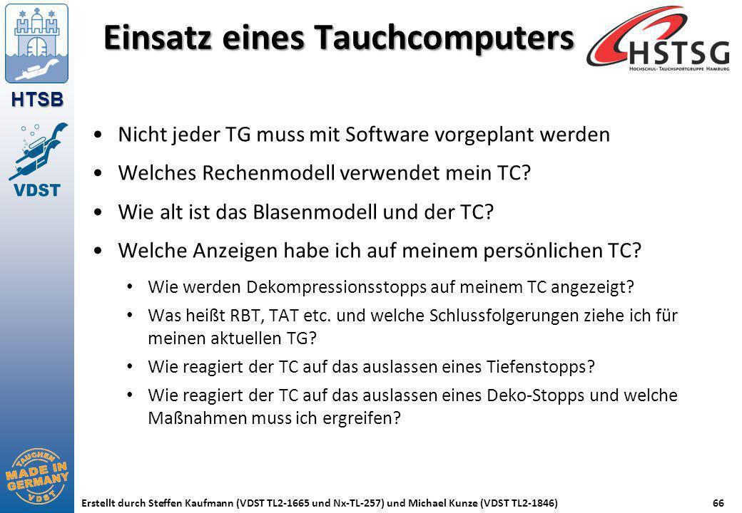 HTSB Erstellt durch Steffen Kaufmann (VDST TL2-1665 und Nx-TL-257) und Michael Kunze (VDST TL2-1846)66 Einsatz eines Tauchcomputers Nicht jeder TG mus