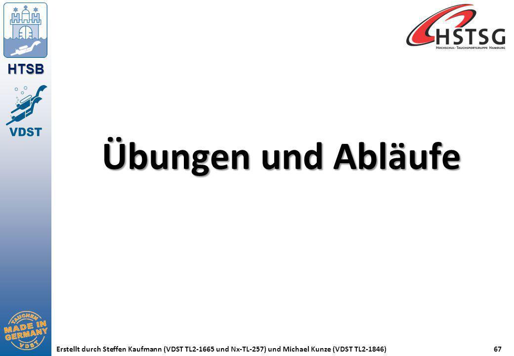 HTSB Erstellt durch Steffen Kaufmann (VDST TL2-1665 und Nx-TL-257) und Michael Kunze (VDST TL2-1846)67 Übungen und Abläufe
