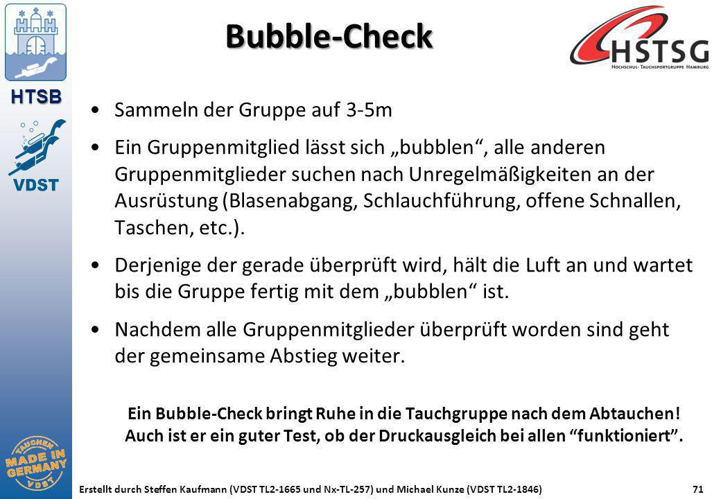 HTSB Erstellt durch Steffen Kaufmann (VDST TL2-1665 und Nx-TL-257) und Michael Kunze (VDST TL2-1846)71 Bubble-Check Sammeln der Gruppe auf 3-5m Ein Gr