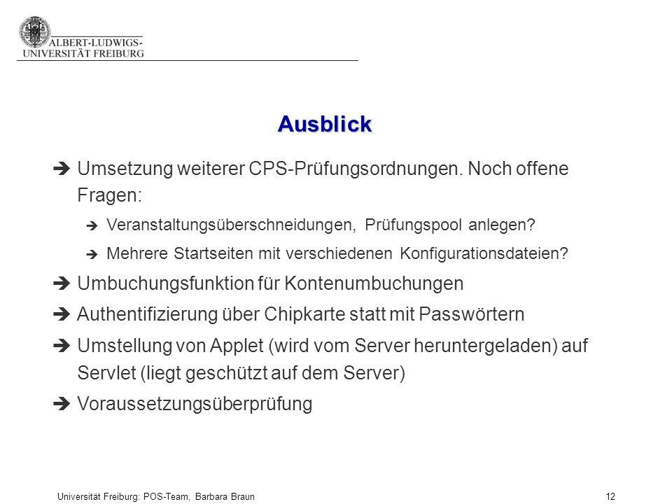 Universität Freiburg: POS-Team, Barbara Braun und Prüfungsamt der Fak. f. Angew. Wiss., Martina Sexauer 12 èUmsetzung weiterer CPS-Prüfungsordnungen.