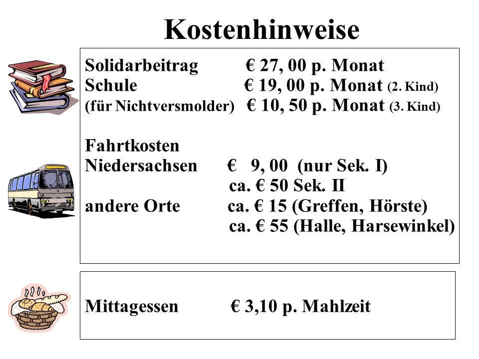 Kostenhinweise Solidarbeitrag € 27, 00 p.Monat Schule € 19, 00 p.