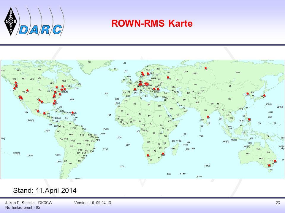 ROWN-RMS Karte Jakob P. Strickler, DK3CW Notfunkreferent F05 Version 1.0 05.04.1323 Stand: 11.April 2014