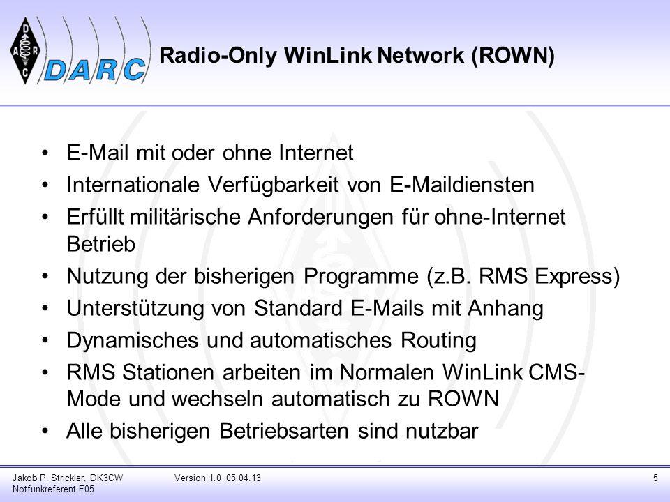 Radio-Only WinLink Network (ROWN) E-Mail mit oder ohne Internet Internationale Verfügbarkeit von E-Maildiensten Erfüllt militärische Anforderungen für