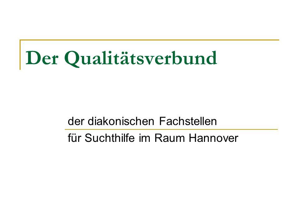 Der Qualitätsverbund der diakonischen Fachstellen für Suchthilfe im Raum Hannover