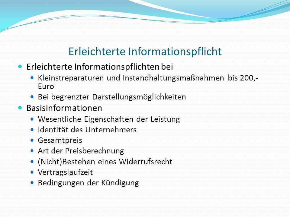 Erleichterte Informationspflicht Erleichterte Informationspflichten bei Kleinstreparaturen und Instandhaltungsmaßnahmen bis 200,- Euro Bei begrenzter