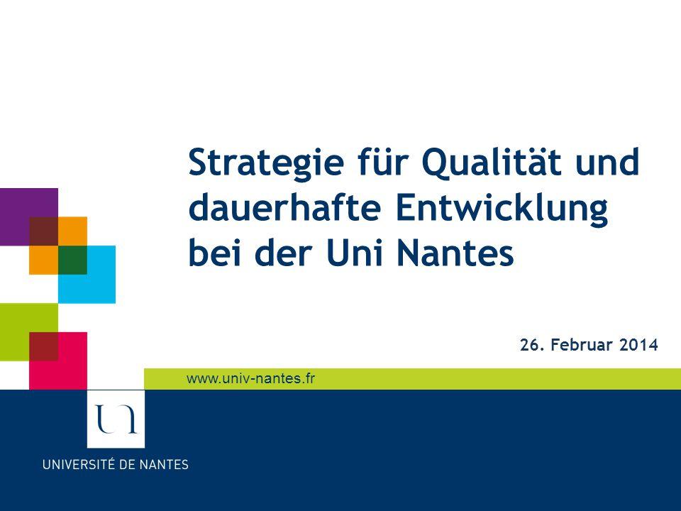 www.univ-nantes.fr Strategie für Qualität und dauerhafte Entwicklung bei der Uni Nantes 26.