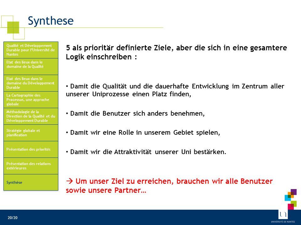 Synthese 5 als prioritär definierte Ziele, aber die sich in eine gesamtere Logik einschreiben : Damit die Qualität und die dauerhafte Entwicklung im Z