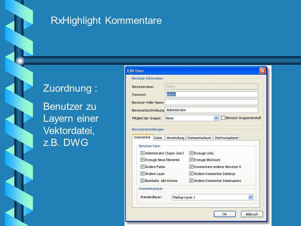 RxHighlight Kommentare Zuordnung : Benutzer zu Layern einer Vektordatei, z.B. DWG
