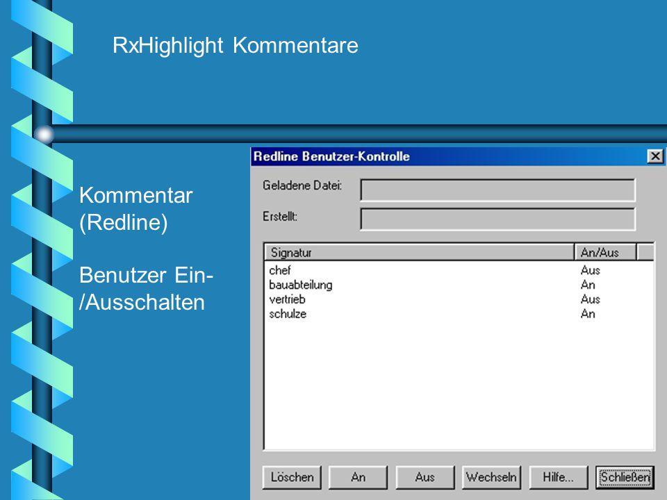 RxHighlight Kommentare Kommentar (Redline) Benutzer Ein- /Ausschalten