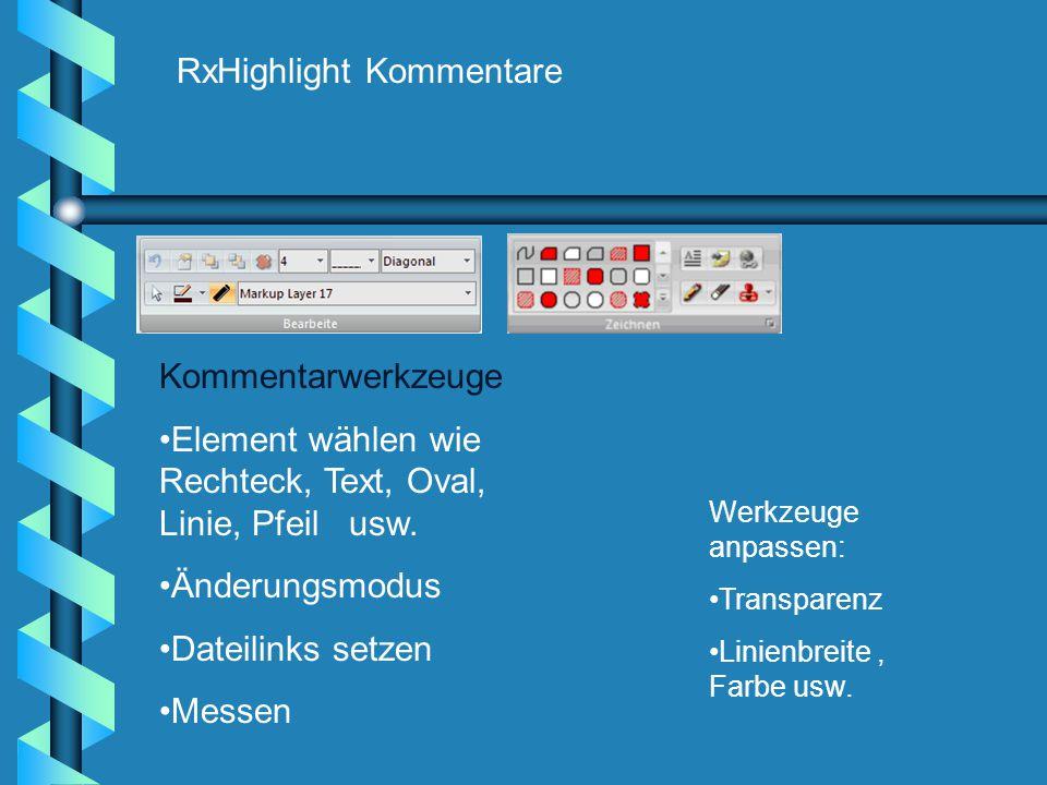 RxHighlight Kommentare Kommentarwerkzeuge Element wählen wie Rechteck, Text, Oval, Linie, Pfeil usw.