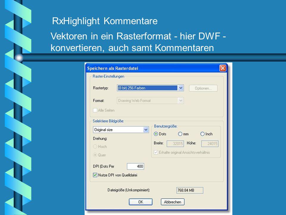 RxHighlight Kommentare Vektoren in ein Rasterformat - hier DWF - konvertieren, auch samt Kommentaren