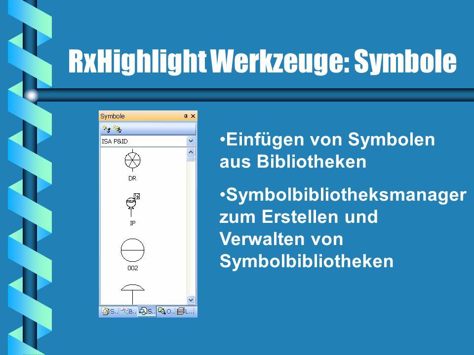 RxHighlight Werkzeuge: Symbole Einfügen von Symbolen aus Bibliotheken Symbolbibliotheksmanager zum Erstellen und Verwalten von Symbolbibliotheken