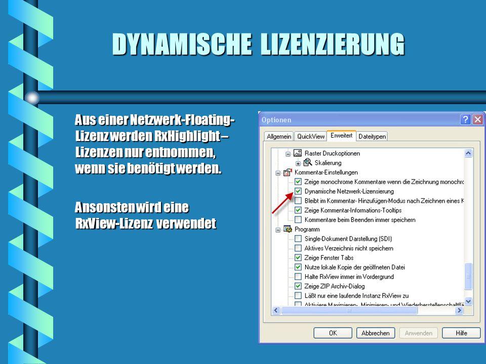 DYNAMISCHE LIZENZIERUNG Aus einer Netzwerk-Floating- Lizenz werden RxHighlight – Lizenzen nur entnommen, wenn sie benötigt werden.