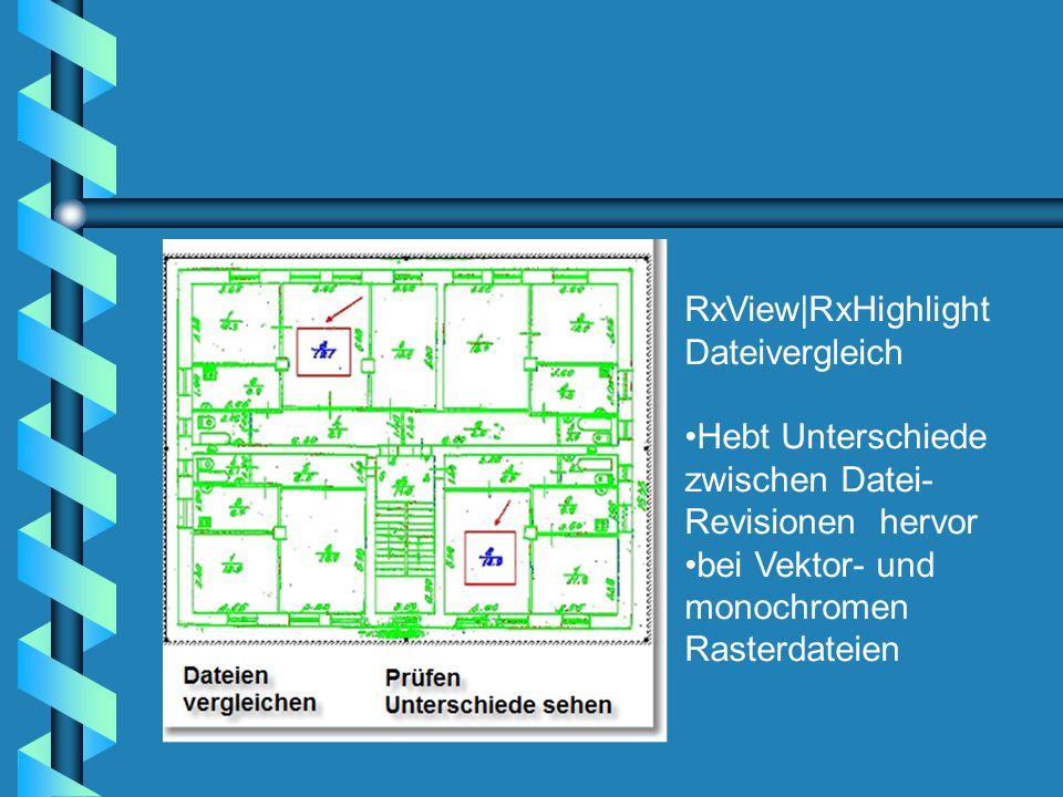 RxView|RxHighlight Dateivergleich Hebt Unterschiede zwischen Datei- Revisionen hervor bei Vektor- und monochromen Rasterdateien