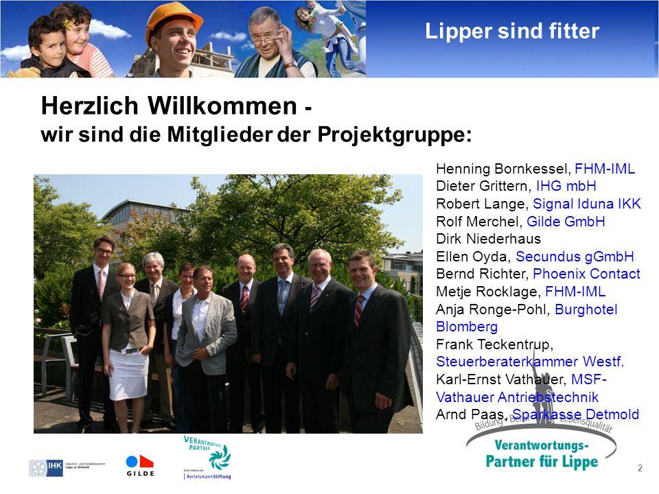 2 Lipper sind fitter Herzlich Willkommen - wir sind die Mitglieder der Projektgruppe: Henning Bornkessel, FHM-IML Dieter Grittern, IHG mbH Robert Lang