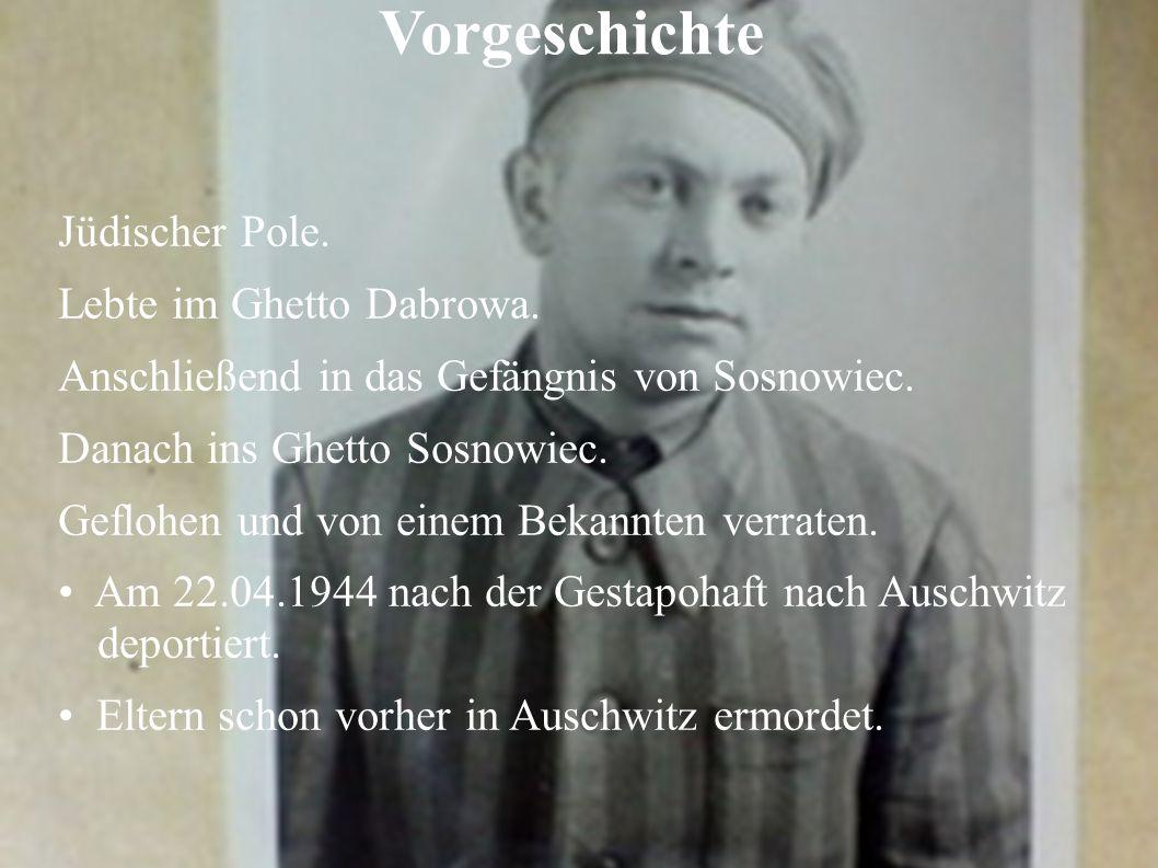 Vorgeschichte Jüdischer Pole.Lebte im Ghetto Dabrowa.