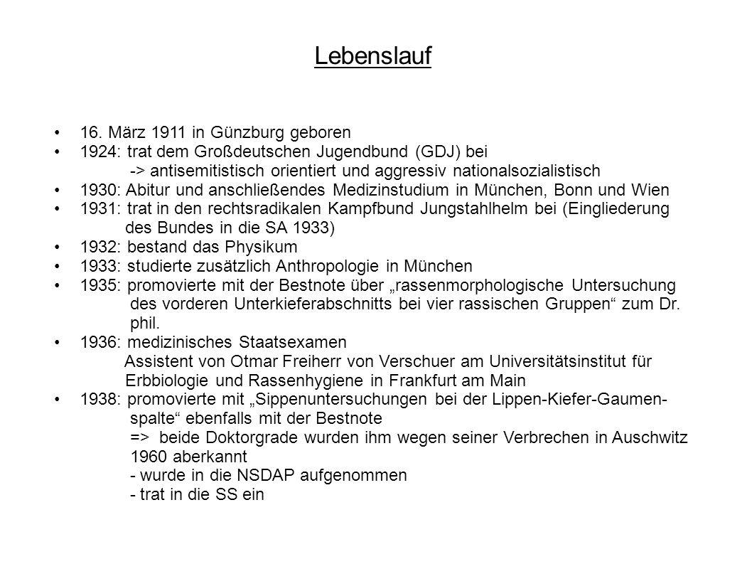 Lebenslauf 16. März 1911 in Günzburg geboren 1924: trat dem Großdeutschen Jugendbund (GDJ) bei -> antisemitistisch orientiert und aggressiv nationalso