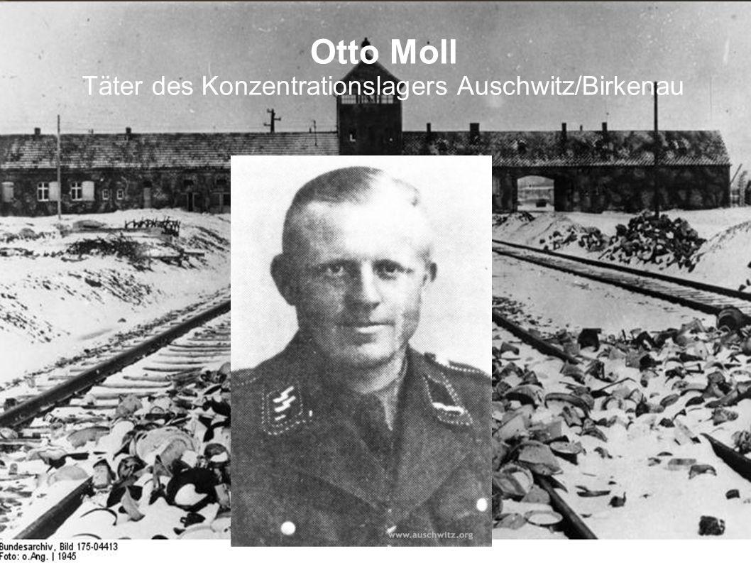 Otto Moll Täter des Konzentrationslagers Auschwitz/Birkenau