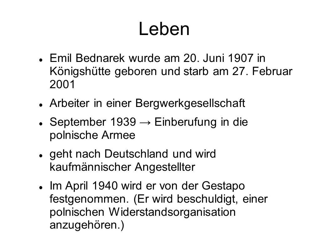 Leben Emil Bednarek wurde am 20.Juni 1907 in Königshütte geboren und starb am 27.