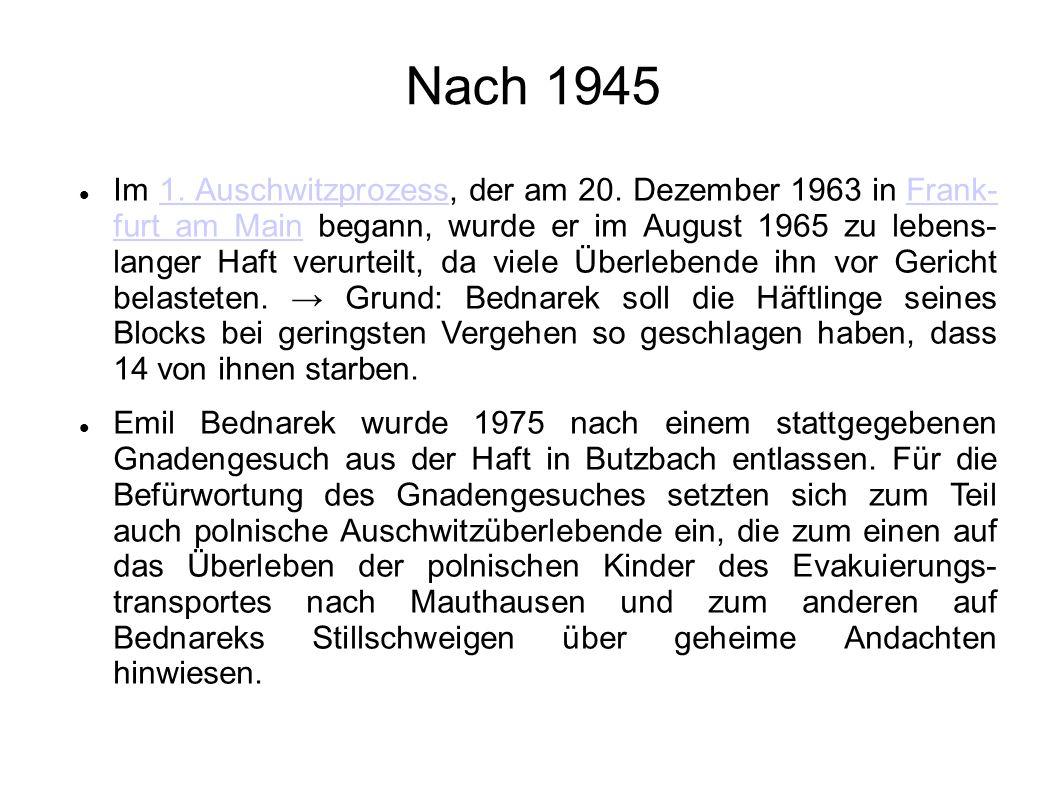 Nach 1945 Im 1. Auschwitzprozess, der am 20. Dezember 1963 in Frank- furt am Main begann, wurde er im August 1965 zu lebens- langer Haft verurteilt, d