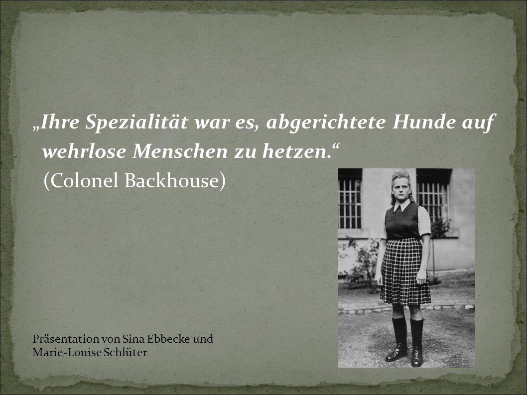 """""""Ihre Spezialität war es, abgerichtete Hunde auf wehrlose Menschen zu hetzen. (Colonel Backhouse) Präsentation von Sina Ebbecke und Marie-Louise Schlüter"""