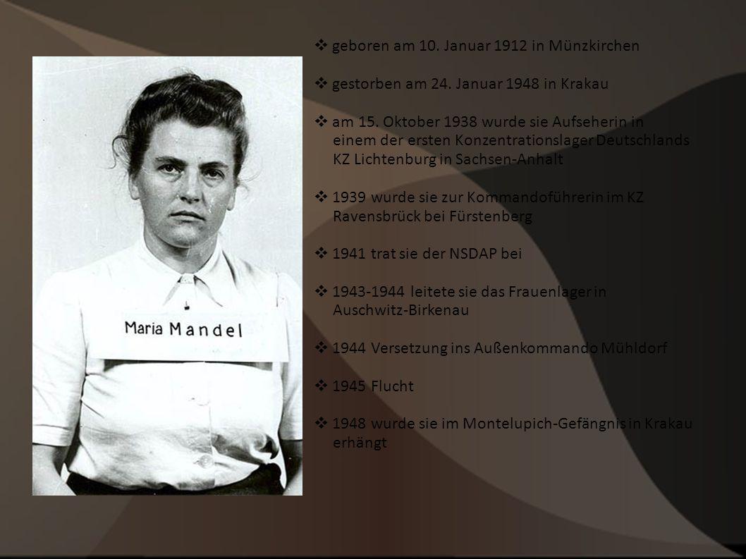  geboren am 10. Januar 1912 in Münzkirchen  gestorben am 24. Januar 1948 in Krakau  am 15. Oktober 1938 wurde sie Aufseherin in einem der ersten Ko