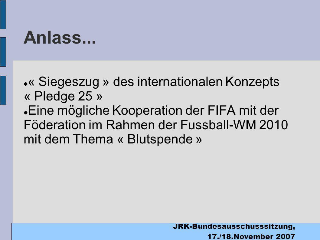 JRK-Bundesausschusssitzung, 17./18.November 2007 Anlass...