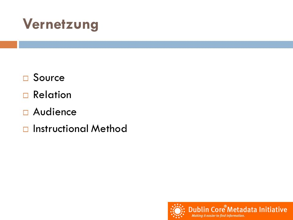 Vernetzung  Source  Relation  Audience  Instructional Method