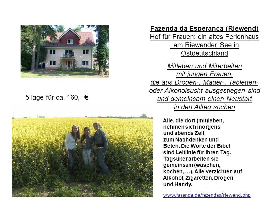 Fazenda da Esperanca (Riewend) Hof für Frauen: ein altes Ferienhaus am Riewender See in Ostdeutschland Mitleben und Mitarbeiten mit jungen Frauen, die