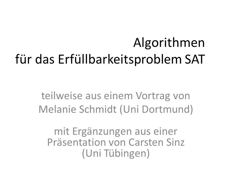 2/11 Variablen x 1,x 2, x 3, x 4, x 5, x 6 x3x3 ¬x2¬x2   x5 x5 ()( ¬x 1 ) ( x 1  ¬x 2  x 3  ¬x 4  x 6 )  Problem für 5-SAT Klausel n = Anzahl der Variablen = 6 Das Erfüllbarkeitsproblem K-KNF-SAT