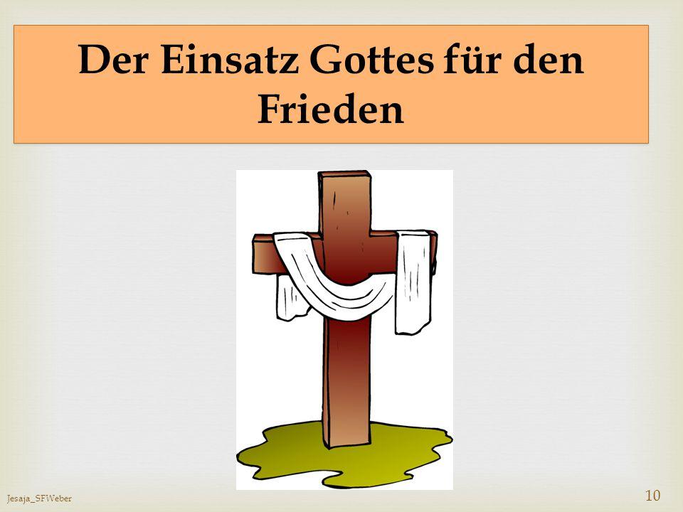 Jesaja_SFWeber 10 Der Einsatz Gottes für den Frieden