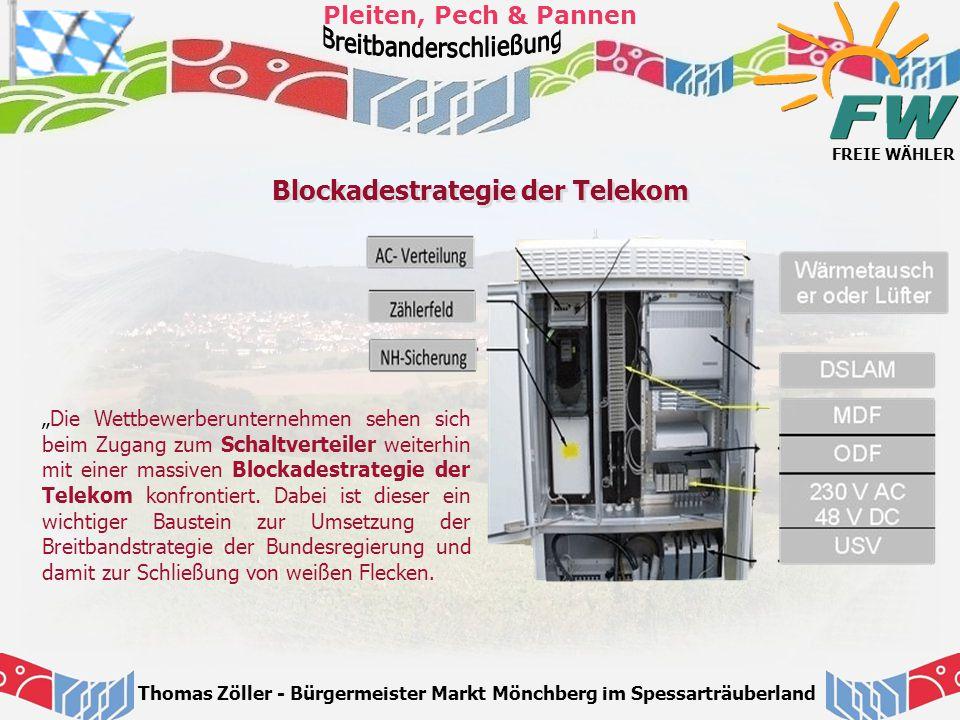 """FREIE WÄHLER Pleiten, Pech & Pannen Thomas Zöller - Bürgermeister Markt Mönchberg im Spessarträuberland Blockadestrategie der Telekom """"Die Wettbewerbe"""