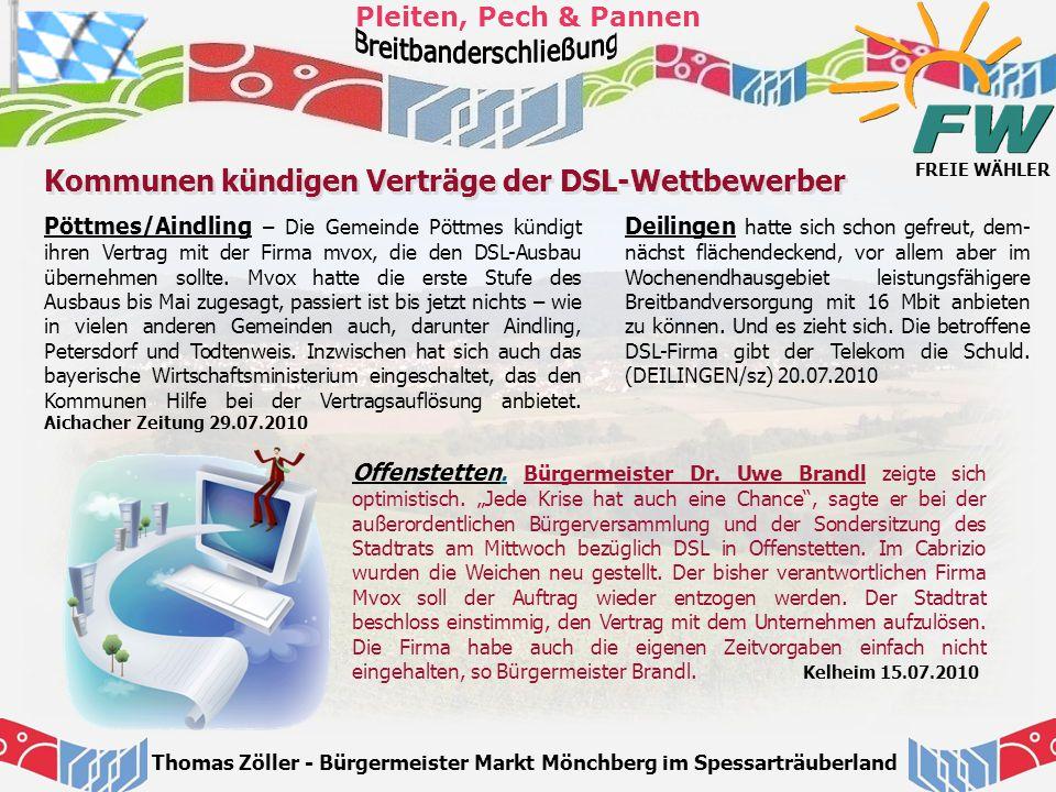 FREIE WÄHLER Pleiten, Pech & Pannen Thomas Zöller - Bürgermeister Markt Mönchberg im Spessarträuberland Pöttmes/Aindling – Die Gemeinde Pöttmes kündig
