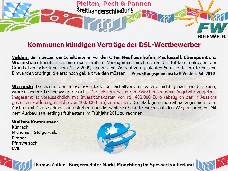 FREIE WÄHLER Pleiten, Pech & Pannen Thomas Zöller - Bürgermeister Markt Mönchberg im Spessarträuberland Velden: Beim Setzen der Schaltverteiler vor de