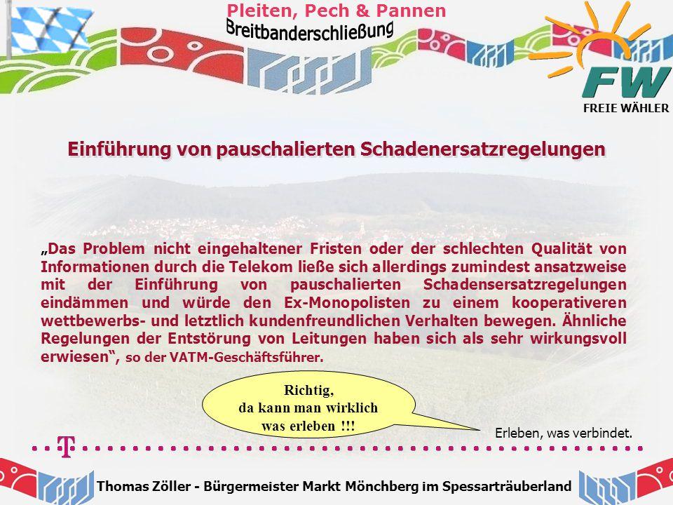FREIE WÄHLER Pleiten, Pech & Pannen Thomas Zöller - Bürgermeister Markt Mönchberg im Spessarträuberland Einführung von pauschalierten Schadenersatzreg