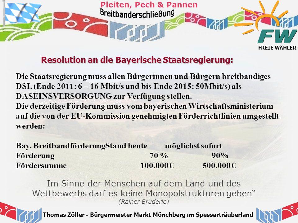 FREIE WÄHLER Pleiten, Pech & Pannen Thomas Zöller - Bürgermeister Markt Mönchberg im Spessarträuberland Resolution an die Bayerische Staatsregierung: