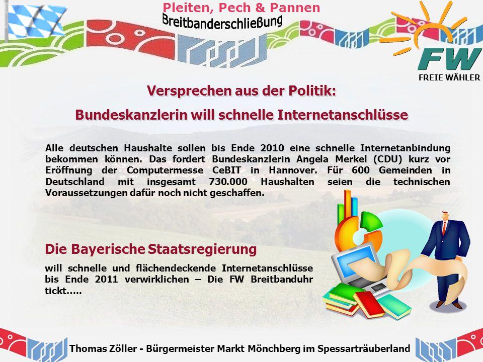 FREIE WÄHLER Pleiten, Pech & Pannen Thomas Zöller - Bürgermeister Markt Mönchberg im Spessarträuberland Versprechen aus der Politik: Bundeskanzlerin w