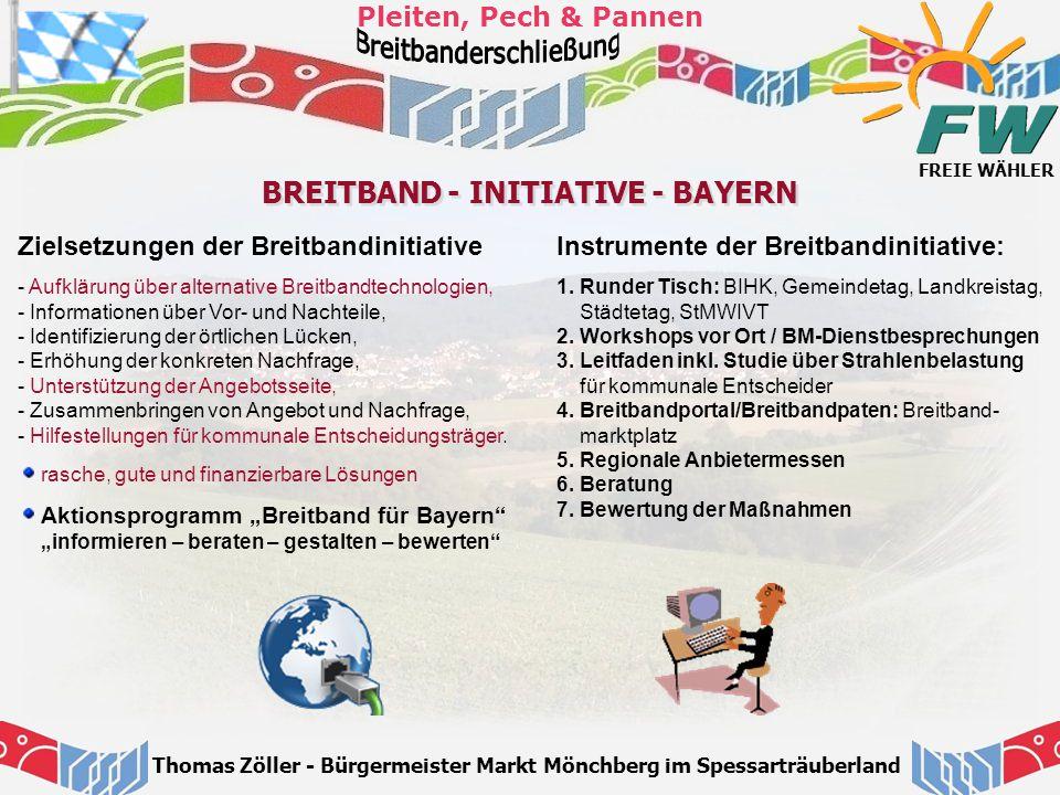 FREIE WÄHLER Pleiten, Pech & Pannen Thomas Zöller - Bürgermeister Markt Mönchberg im Spessarträuberland BREITBAND - INITIATIVE - BAYERN Instrumente de