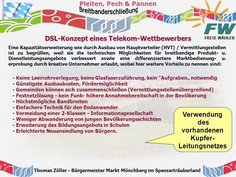 FREIE WÄHLER Pleiten, Pech & Pannen Thomas Zöller - Bürgermeister Markt Mönchberg im Spessarträuberland DSL-Konzept eines Telekom-Wettbewerbers - Kein