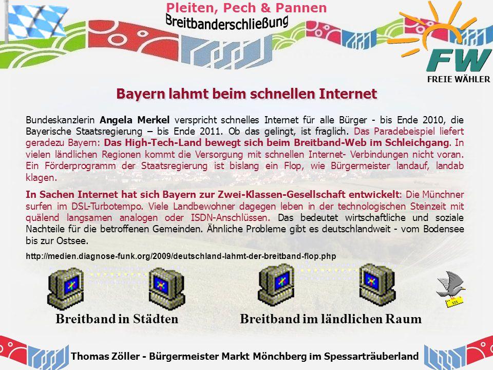 FREIE WÄHLER Pleiten, Pech & Pannen Thomas Zöller - Bürgermeister Markt Mönchberg im Spessarträuberland Bayern lahmt beim schnellen Internet Bundeskan