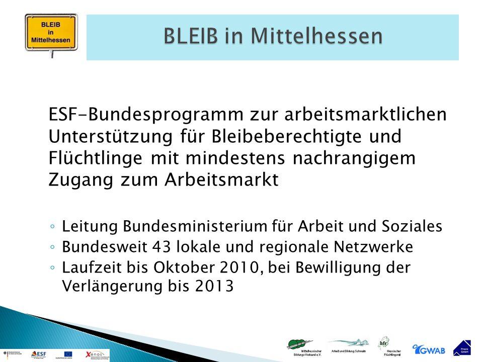 ESF-Bundesprogramm zur arbeitsmarktlichen Unterstützung für Bleibeberechtigte und Flüchtlinge mit mindestens nachrangigem Zugang zum Arbeitsmarkt ◦ Le