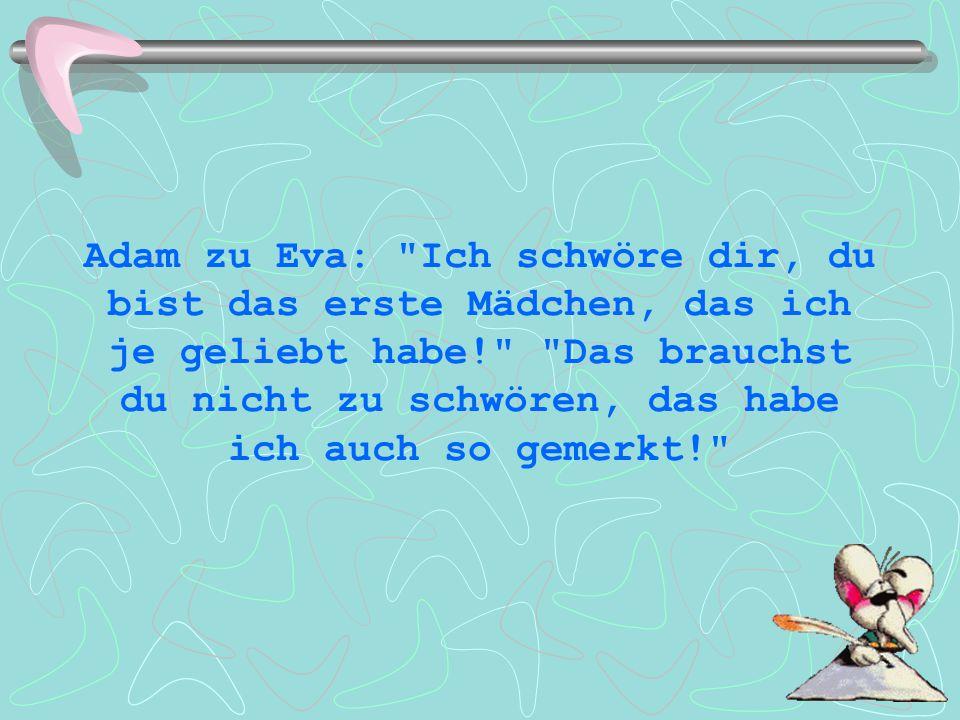 Adam zu Eva: