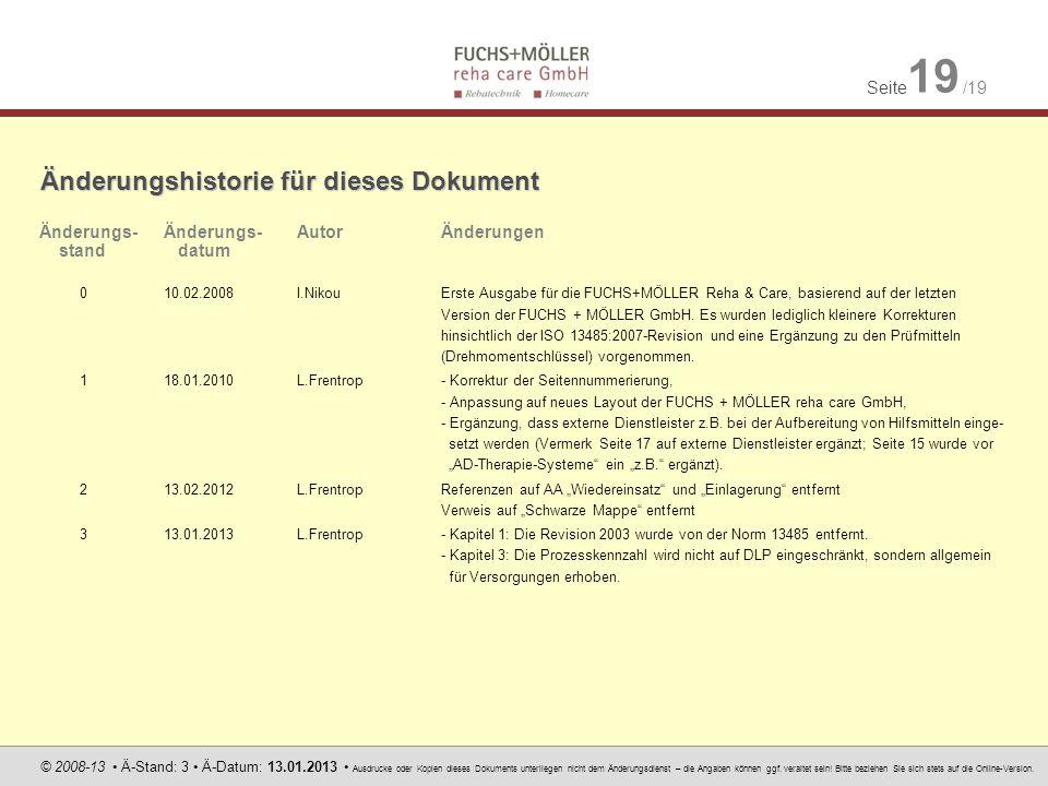 Seite 19 /19 © 2008-13 Ä-Stand: 3 Ä-Datum: 13.01.2013 Ausdrucke oder Kopien dieses Dokuments unterliegen nicht dem Änderungsdienst – die Angaben könne