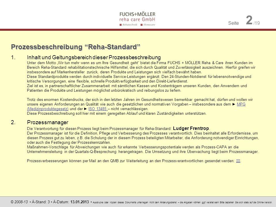 Seite 2 /19 © 2008-13 Ä-Stand: 3 Ä-Datum: 13.01.2013 Ausdrucke oder Kopien dieses Dokuments unterliegen nicht dem Änderungsdienst – die Angaben können