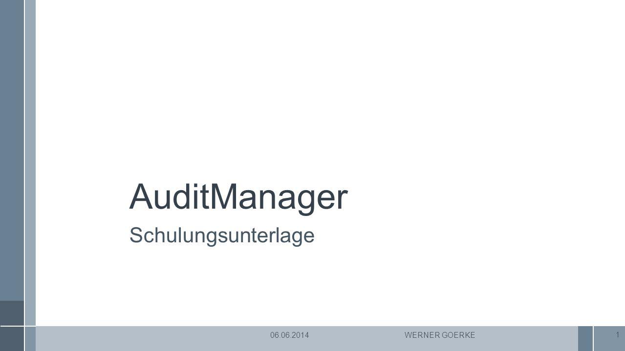 AuditManager Schulungsunterlage WERNER GOERKE 1 06.06.2014